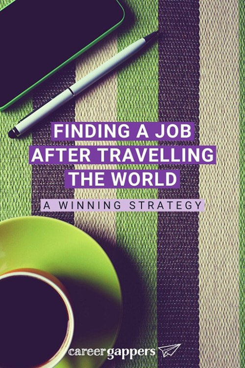 Finding a job after you travel the world doesn't have to be daunting. This complete winning strategy gives you easy steps to land that dream when you get home. #careerbreak #sabbatical #findingajob #jobsearch #traveltheworld #careergap
