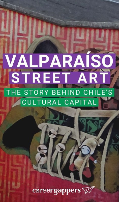 Valparaíso is considered by many as the cultural capital of Chile. We take a look at Valparaiso street art and how it has shaped the city's history. Career gappers blog | South America | travel photography