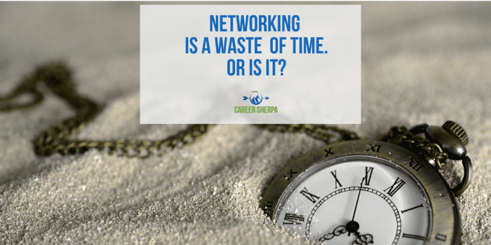 Networking is a Waste of Time