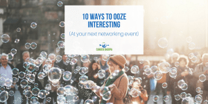 10 Ways to Ooze Interesting