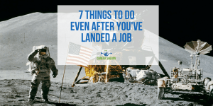 7 Things To Do Even After You've Landed A Job