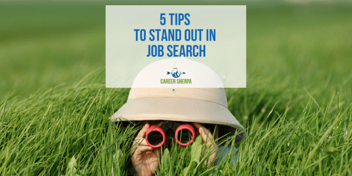 5 Tips To Stand Out In Job Search