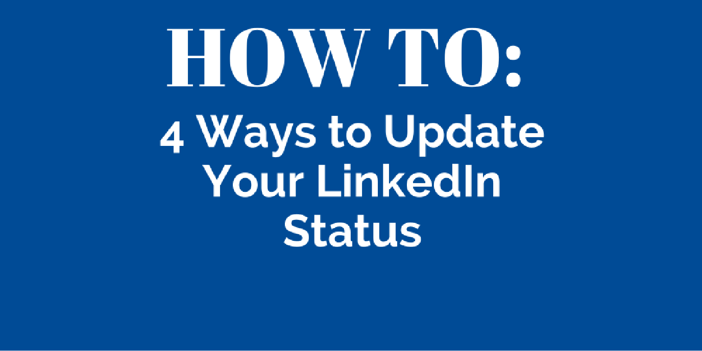 How To 4 Ways To Update Your Linkedin Status Career Sherpa