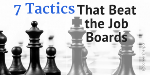 7 Tactics That Beat the Job Boards @CareerSherpa