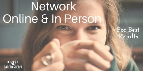 Network Online and In Person for Best Results @careersherpa