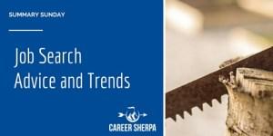 Summary Sunday: Job Search Advice and Trends