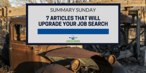 Summary Sunday: 7 Articles That Will Upgrade Your Job Search