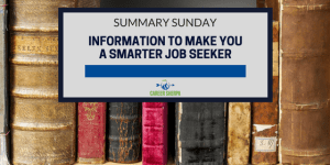 Summary Sunday: Information To Make You A Smarter Job Seeker