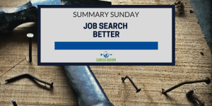 Summary Sunday: Job Search Better