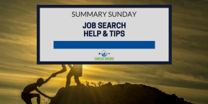 Summary Sunday: Job Search Help and Tips