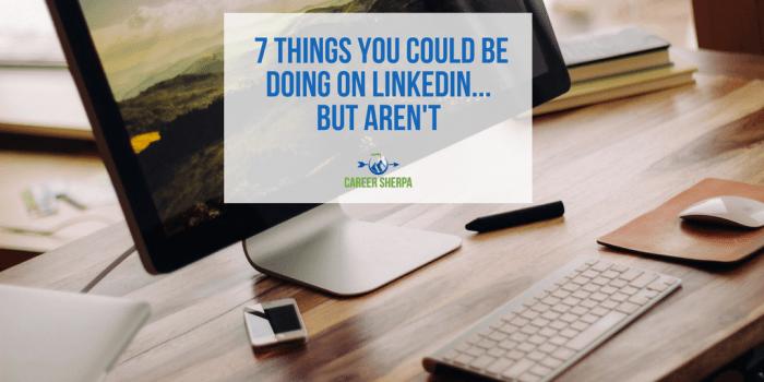 7 Things On LinkedIn
