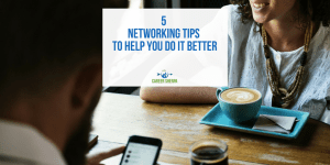 5 Networking Tips To Help You Do It Better