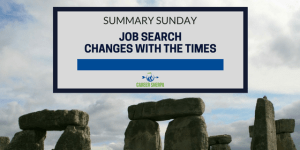 Summary Sunday: Job Search Changes With The Times