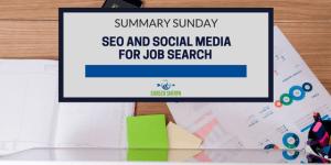 Summary Sunday: SEO and Social Media For Job Search