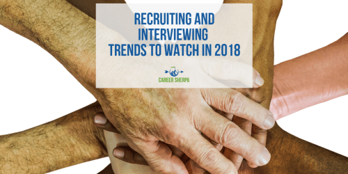 Recruiting and Interviewing Trends 2018