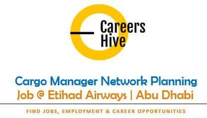 Cargo Manager Network Planning Jobs in Abu Dhabi | Etihad Careers