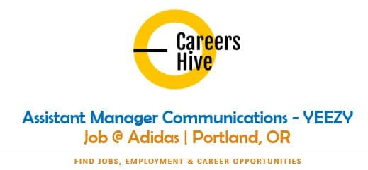 Assistant Manager Communications - YEEZY | Adidas Jobs in Portland