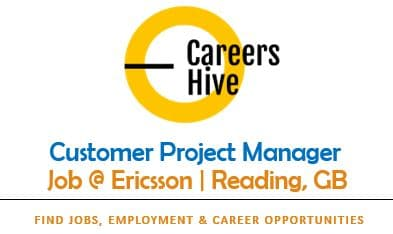 Customer Project Manager Jobs in Reading, GB | Ericsson Careers