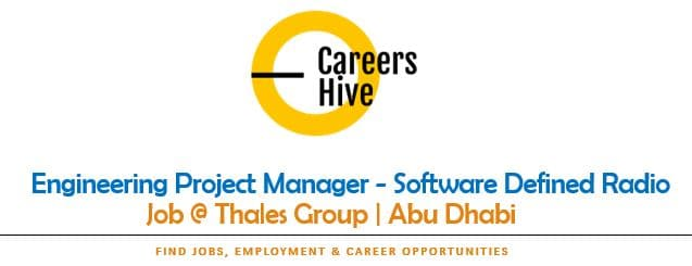 Engineering Project Manager - Software Radio   Thales Jobs in Abu Dhabi