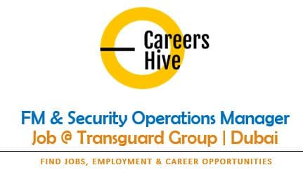 FM & Security Operations Manager   Transguard Group Vacancies
