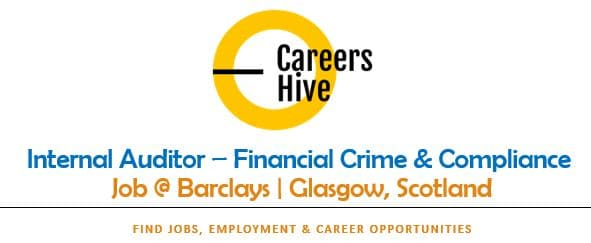 Internal Auditor - Crime & Compliance   Barclays Jobs in Glasgow