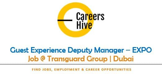 Guest Experience Deputy Manager | Transguard Company Jobs 2021