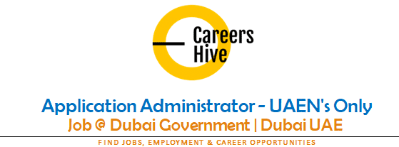 Application Administrator - UAEN's Only   Dubai Government Jobs 2021