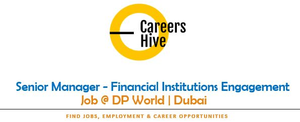 Sr Manager - Financial Institutions Engagement | DP World Jobs in UAE