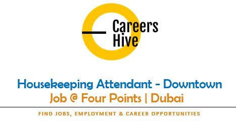Housekeeping Attendant - Downtown | Four Points Hotel Jobs in Dubai
