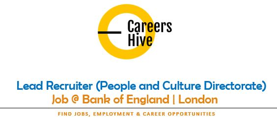 Lead Recruiter (Culture Directorate) Jobs in London   Bank of England