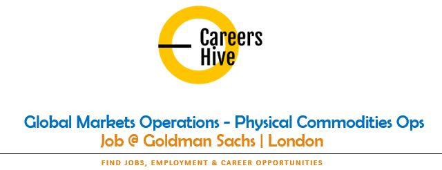 Global Markets Ops - Commodities | Goldman Sachs Jobs in London