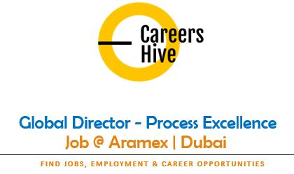 Global Director - Process Excellence | Aramex Jobs in UAE 2021
