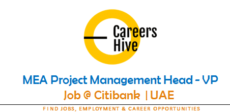 MEA Project Management Head - VP   Citibank Jobs in UAE 2021
