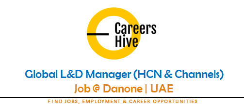 Global L&D Manager (HCN & Channels) | Danone Jobs in UAE 2021
