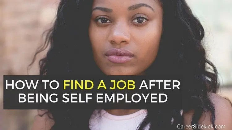 Finding a Job After Self Employment