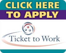 Ticket to Work - Click Here To Apply
