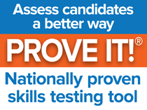 Assess candidates a better way. PROVE IT! Nationally proven skills testing tool.