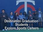 Destination Graduation Students Learn About Sports Careers