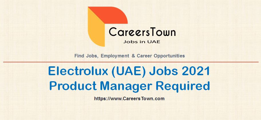 Product Manager Jobs in Dubai | Electrolux Careers