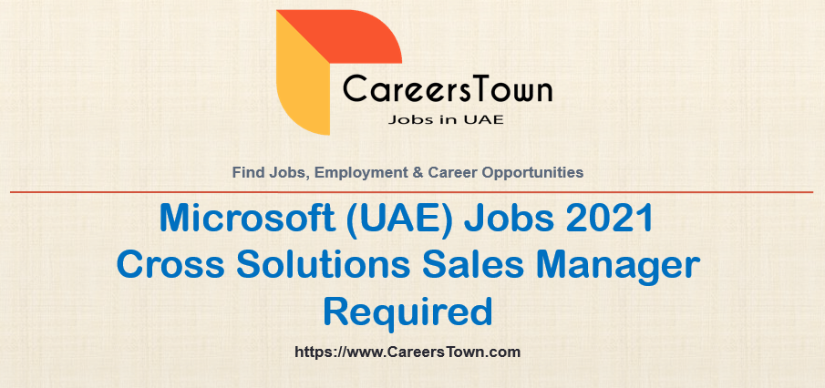 Cross Solutions Sales Manager Jobs in Dubai   Microsoft Careers