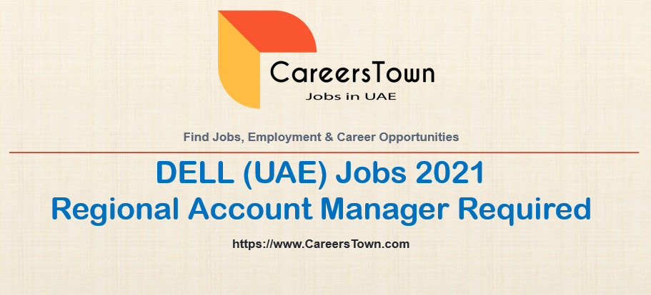 Regional Account Manager Jobs in Dubai   DELL Careers