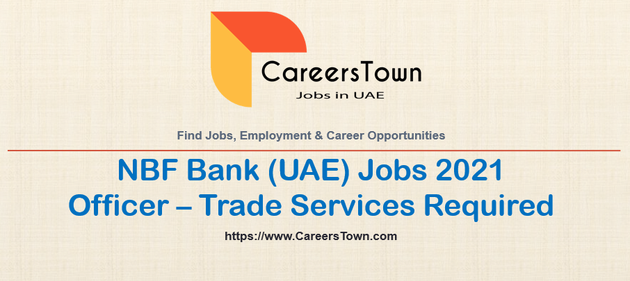 Officer - Trade Services Jobs in Dubai   NBF Bank Careers