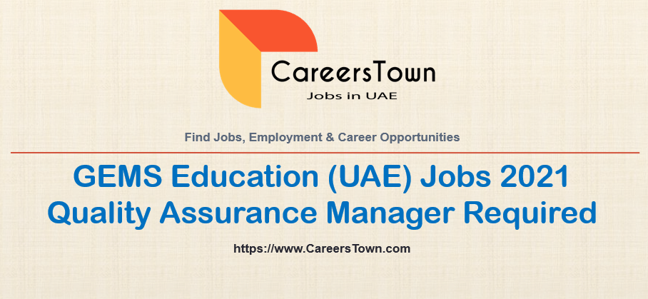 Quality Assurance Manager - Jobs in Dubai | GEMS Education Careers