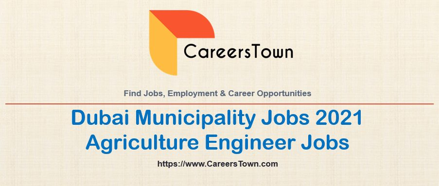 Agriculture Engineer Jobs at Dubai Municipality   Government Careers