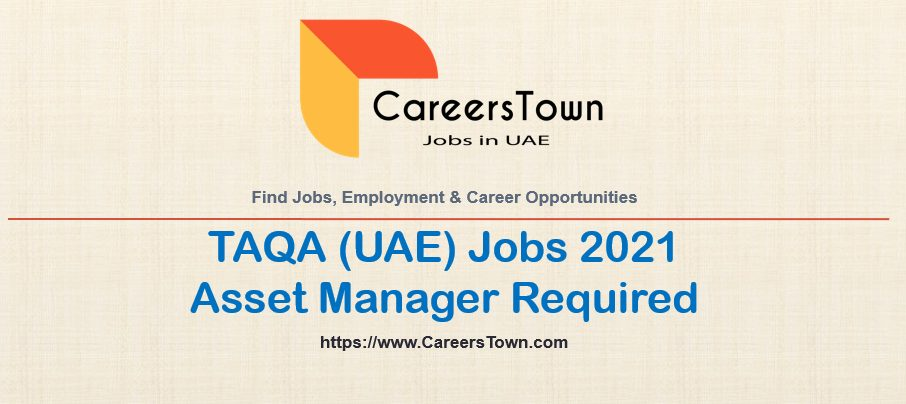 Asset Manager Jobs in Abu Dhabi | TAQA Careers