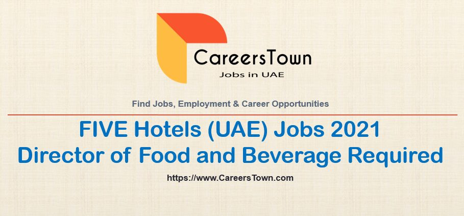 Director of Food and Beverage Jobs in Dubai | FIVE Hotels Jobs