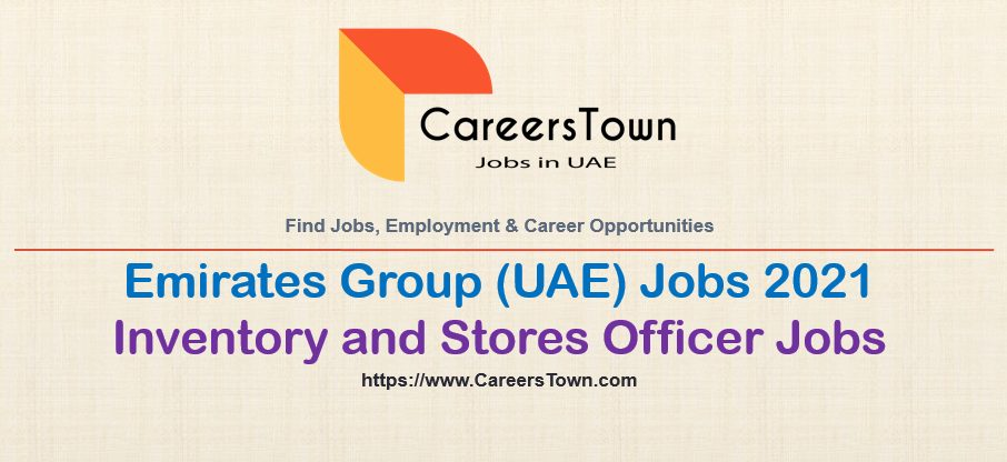 Inventory and Stores Officer Jobs in Dubai   Emirates Group Careers
