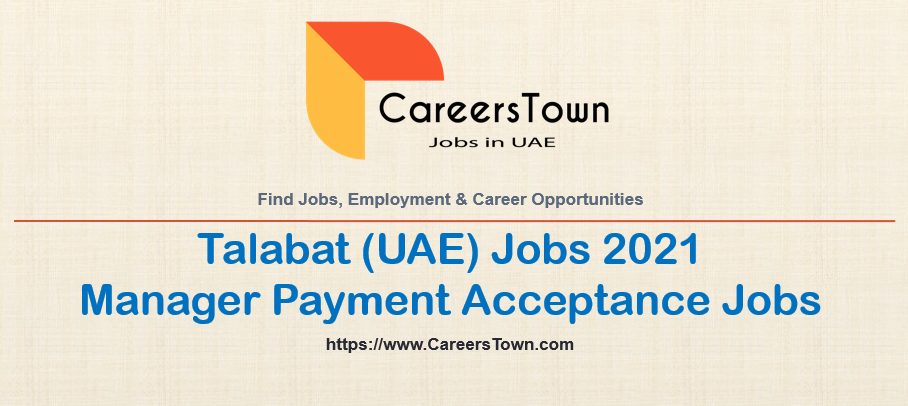 Manager Payment Acceptance Jobs in Dubai | Talabat Careers