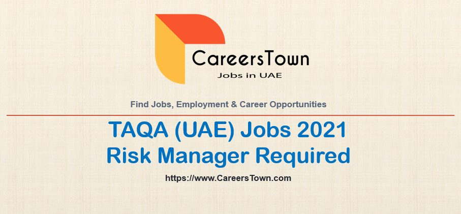 Risk Manager Jobs in Abu Dhabi   TAQA Jobs 2021