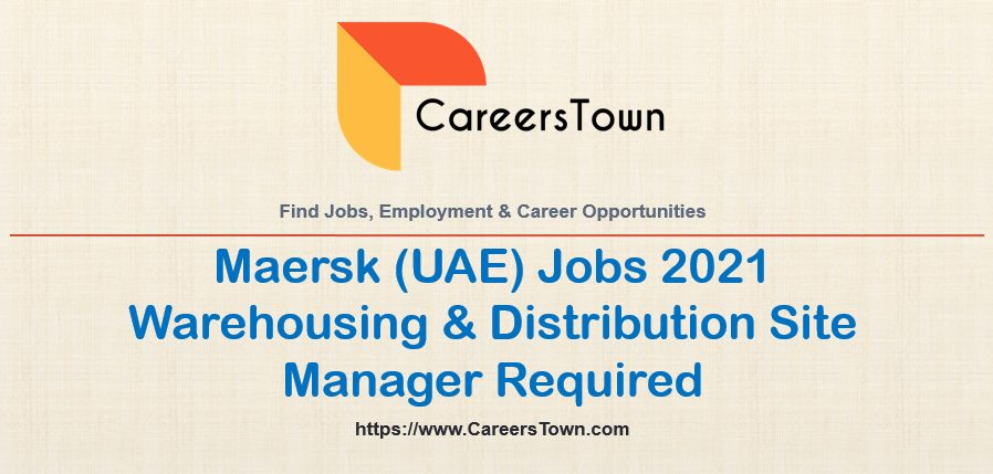 Warehousing and Distribution Site Manager Jobs at Maersk Dubai
